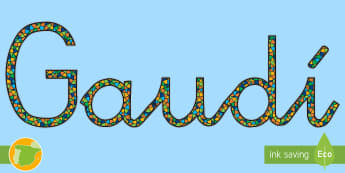 Letras para mural Gaudí - Gaudí, modernismo, arte, proyecto de arte, arquitectura,Spanish