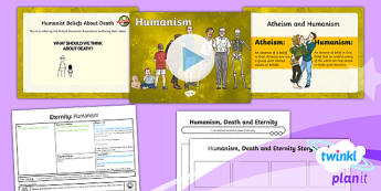 PlanIt - RE Year 6 - Eternity Lesson 5: Humanism Lesson Pack - Eternity, humanism, evolution, science, death, atoms