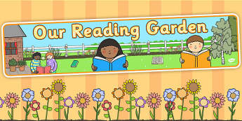 Our Reading Garden Display Banner - garden, banner, display