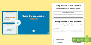 Joining Sentences with because Lesson Teaching Pack - literacy