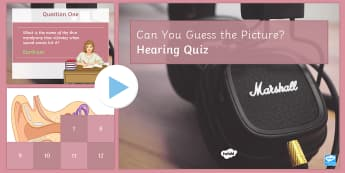 The Ear PowerPoint Quiz PowerPoint - PowerPoint Quiz, Ear, Hearing, Auditory, Eardrum, Middle Ear, Waves, Membrane
