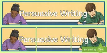 Persuasive Writing Display Banner - CfE Writing,Persuasive writing,LIT 2-29a ,ENG 2-27a ,english banners,literacy banners,Scottish