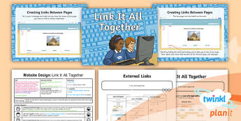 PlanIt - Computing Year 6 - Website Design Lesson 3: Link It All Together Lesson Pack - website, pages, subpages, hyperlinks, internal links, external links, internet