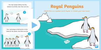 Royal Penguins Rhyme Song PowerPoint - EYFS, Early Years, Polar Regions, arctic, antarctic, polar bears, penguins, snow, songs, singing, so