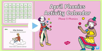Phase 5 April Phonics Activity Calendar PowerPoint - April, April Fools, jokes, spring theme, phonics, calendar, monthly, reading, spelling, sorting, tri