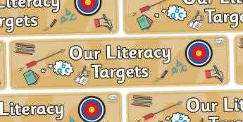 Our Literacy Targets Display Banner - Literacy target, display banner, display, our targets, aims, goals, maths targets, literacy targets, class targets, class goals