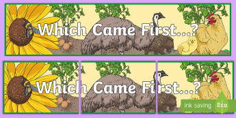 Which Came First…? Display Banner-Australia - ACSSU072, life cycle, NSW science,Australia