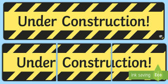 Under Construction Display Banner - New Zealand Back to School, under construction, displays, classroom set up, back to school, student