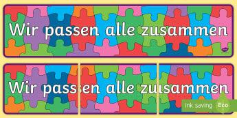 Wir passen alle zusammen Banner für die Klassenraumgestaltung - Wir passen alle zusammen - Banner für die Klassenraumgestaltung - Puzzle, Zusammengehörigkeit,Germ