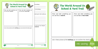 The World Around Us School & Yard Trail Activity Sheet - natural, man-made, matrerials, school yard, worksheet, geography, local environment
