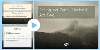 Macbeth Plot Revision Quiz Act II PowerPoint - Macbeth, quiz, act I, revision, revise, plot, questions, answers