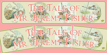 The Tale of Mr Jeremy Fisher Display Banner - jeremy, fisher, banner, display, themed, tale, beatrix potter