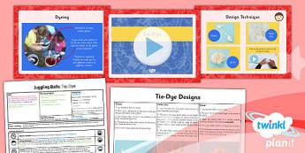 PlanIt - DT LKS2 - Juggling Balls Lesson 3: Tie Dye Lesson Pack