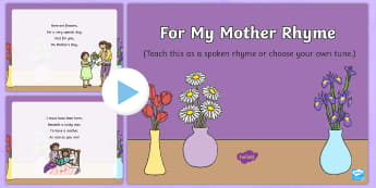 For My Mother Rhyme Song PowerPoint - EYFS, Early Years, Key Stage 1, KS1, Mother's Day, Mothering Sunday, Mother, Mummy, Mum, parent, ca