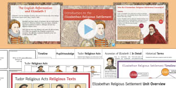 Elizabethan Religious Settlement Unit Pack - Elizabethan Religious Settlement, Protestant, Catholics, Anglicans, compromise, religion, religious,