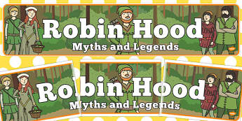 Robin Hood Myths Legends Display Banner - Robin Hood, myths, legends, Nottingham, forest, display, banner, sign, poster, Sherwood forest, Loxley, Sheriff