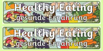 Healthy Eating Display Banner English/German - Healthy Eating Display Banner -  Healthy eating snack Sign, Classroom Area Signs, KS1, health, healt