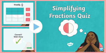 Simplifying Fraction Quiz PowerPoint - Mathematics, Year 4, Number and Algebra, Fractions and decimals, ACMNA077, simplifying fractions, eq