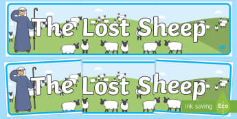 The Lost Sheep Display Banner - usa, america, the Lost Sheep, sheep, shepherd, lost sheep, display, banner, poster, sign, 100, 99, search, searching, looking for, safe, carried home, bible story, bible, party, happy