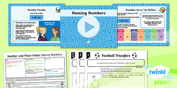 PlanIt Y6 Number and Place Value Lesson Pack Naming Numbers - Number, Place Value, reading numbers, writing numbers, digits.