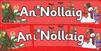 Christmas Display Banner (Irish) - display, banner, display banner, christmas, xmas, christmas banner, irish banner, irish language, language, in irish, poster, sign, classroom display, themed banner, Gaeilge
