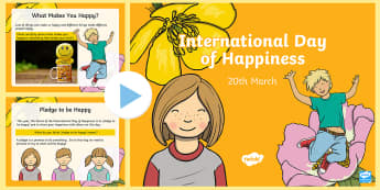 International Day of Happiness  PowerPoint - International Day of Happiness (20th March 2017), assemblies, ks2-topics-organised-events-and-awaren