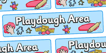 Playdough Area Display Banner - Classroom Area Signs, KS1, Playdough, Plastcine, Banner, Foundation Stage Area Signs, Classroom labels, Area labels, Area Signs, Classroom Areas, Poster, Display, Areas