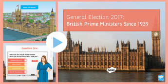 British Prime Ministers Since 1939 Quiz PowerPoint - General Election 08/06/2017, churchill, thatcher, cameron, theresa may, prime ministers, government,