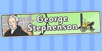George Stephenson Display Banner - george stephenson, display, banner, display banner, display header, themed banner, classroom banner, classroom display