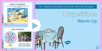 Year 3 Prepositions Warm-Up PowerPoint - starter, filler, vocab, positional, writing,