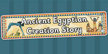 Ancient Egyptian Creation Story Display Banner - ancient egpyt