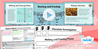 PlanIt - Science Year 4 - States of Matter Lesson 3: Heating and Cooling Lesson Pack