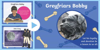 Greyfriars Bobby Information PowerPoint - CfE Scottish Significant Individuals,Scottish