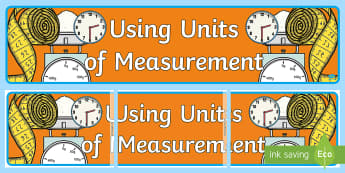 Using Units of Measurement Display Banner-Australia - Australian Curriculum Mathematics Display Banners, measurement, geometry, measurement and geometry,