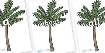 100 High Frequency Words on Palm Trees - High frequency words, hfw, DfES Letters and Sounds, Letters and Sounds, display words