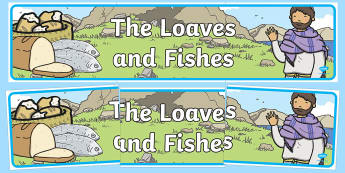 The Loaves And Fishes Display Banner - usa, america, the Loaves and the Fishes, loaves, fishes, Jesus, food, display, banner, poster, sign, the feeding of the five thousand, crowd, feeding, God, teaching, 5000, people, five loaves