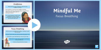 Mindful Me: Focus Breathing PowerPoint - Mindfulness, breathing, stress, calm, relaxation, classroom management