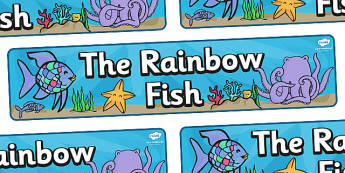 Display Banner (Simple) to Support Teaching on The Rainbow Fish - The Rainbow Fish, Marcus Pfister, resources, Rainbow Fish, PSHE, PSE, octopus, shimmering scales, starfish, friendship, under the sea, sea, story, story book, story book resources, sto