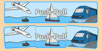 Push Pull Display Banner - australia, Australian Curriculum, Push Pull, science, year 2, banner, wall display