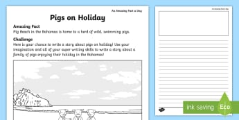 Pigs on Holiday Story Writing Activity Sheet  - Amazing Fact Of The Day, activity sheets, powerpoint, starter, amazing fact a day april, morning act