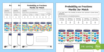 Probability as Fractions Marble Jar Match Differentiated Activity Sheets  - ACMSP116, Probability, Fraction, Chance, Chance Outcomes, Likelihood, Possible Outcomes, Year 5 Math