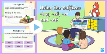 Using the Suffixes ing, er, est and ed Teaching PowerPoint - suffix, suffixes, year 2, year 3, grammar, ing, er, est, ed, word endings , word building, grade 2,