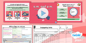PlanIt - French Year 6 - All in a Day Lesson 2: A.M. and P.M. Lesson Pack - french, languages, time
