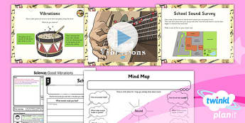PlanIt - Science Year 4 - Sound Lesson 1: Good Vibrations Lesson Pack - planit, science, year 4, sound