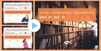 Using Coordinating Conjunctions and or but so SPaG Grammar PowerPoint Quiz - Using Coordinating Conjunctions and or but so Grammar Powerpoint, grammer, cojunctions, conjucntions