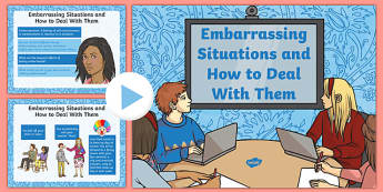 Embarrassing Situations and How to Deal With Them Information PowerPoint