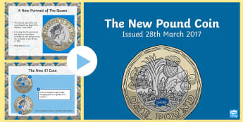 The New Pound Coin PowerPoint -  £1, One Pond, coin, new, mint, Royal Mint, legal tender, circulation, design, differences, ks2-cur