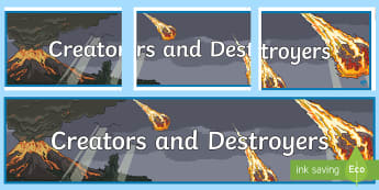 Creators and Destroyers Earth and Space Sciences Display Banner - Science, primary connections, earth and space, volcano, volcanoes, lava, magma, ring of fire, grade