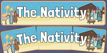 Nativity Display Banner - Christmas, xmas, Happy Christmas, banner, display, sign, poster, tree, advent, nativity,  santa, father christmas, Jesus, tree, stocking, present, activity, cracker, angel, snowman, advent