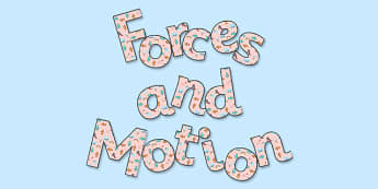 'Forces and Motion' Display Lettering - forces and motion, forces and motion lettering, forces, motion, forces lettering, motion lettering, ks2 science